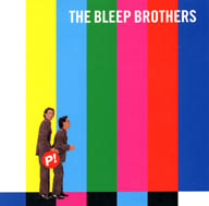THE BLEEP BROTHERS